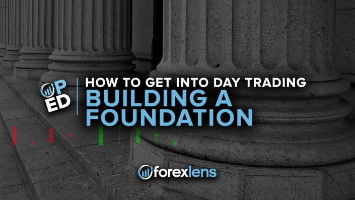 FXL OpEd How to get into Day Trading Building A Foundation