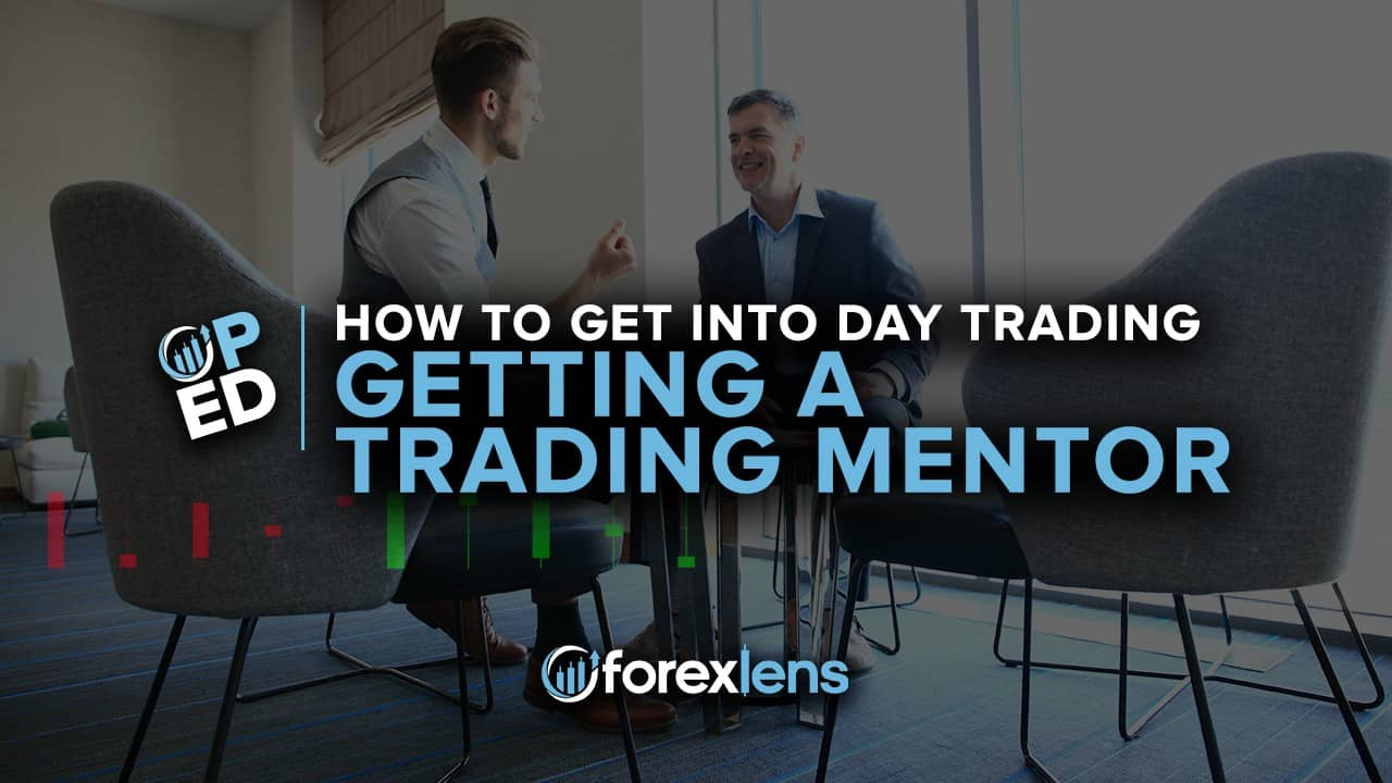 FXL OpEd How to get into Day Trading Getting A Trading Mentor