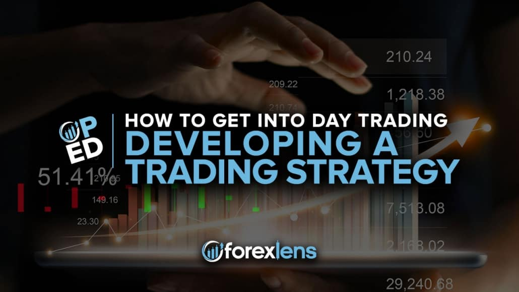 Forex Lens How to Get Started Developing A Trading Strategy