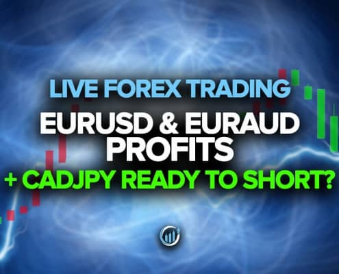 Live Forex Trading - EURAUD Profits + CADJPY Ready to Short?