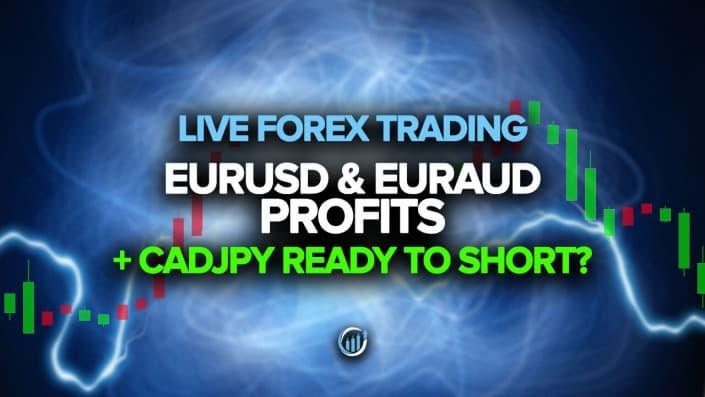 Торговля на Forex в реальном времени - EURAUD Прибыль + CADJPY Готовы к короткой позиции?