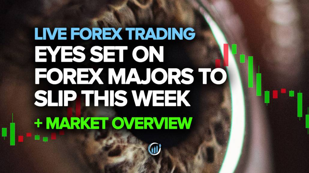 Live Forex Trading - Eyes Set on Forex Majors To Slip This Week
