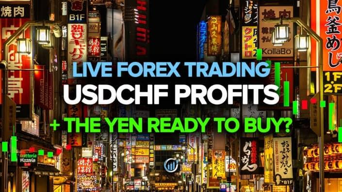 USDCHF Profits + The Yen Ready To Buy?