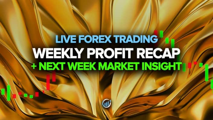 Live Forex Trading - Weekly Profit Recap + Next Week Market Insight