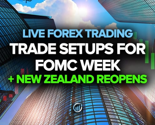 Live Forex Trading - Trade Setups for FOMC Week + New Zealand Reopens