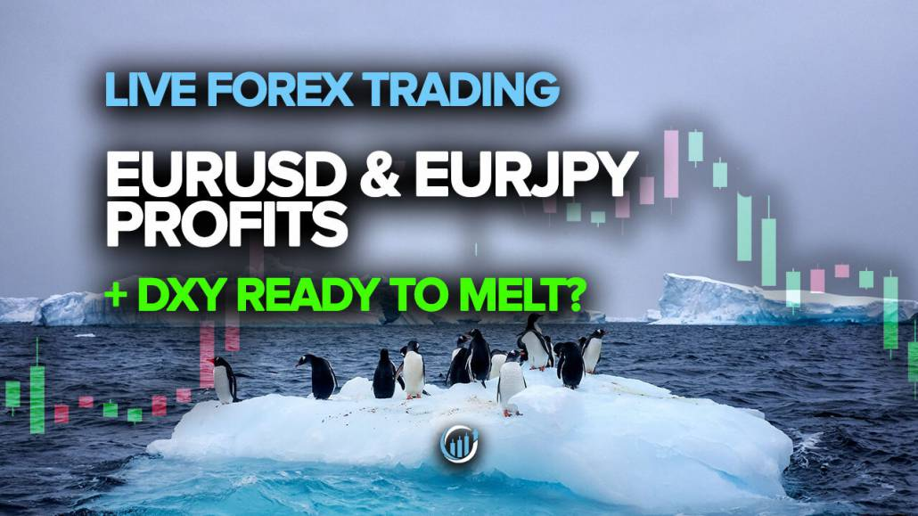 Live Forex Trading - EURUSD and EURJPY Profits + DXY Ready to Melt?