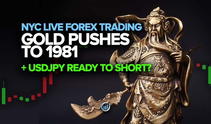Forex Trading Room - Gold Pushes to 1981 + USDJPY Ready to Short?