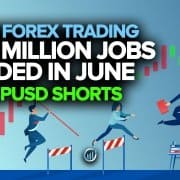 Live Forex Trading - 4.8 Million Jobs Added in June + GBPUSD Short