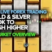Live Forex Trading - Gold and Silver Look to Push Higher!