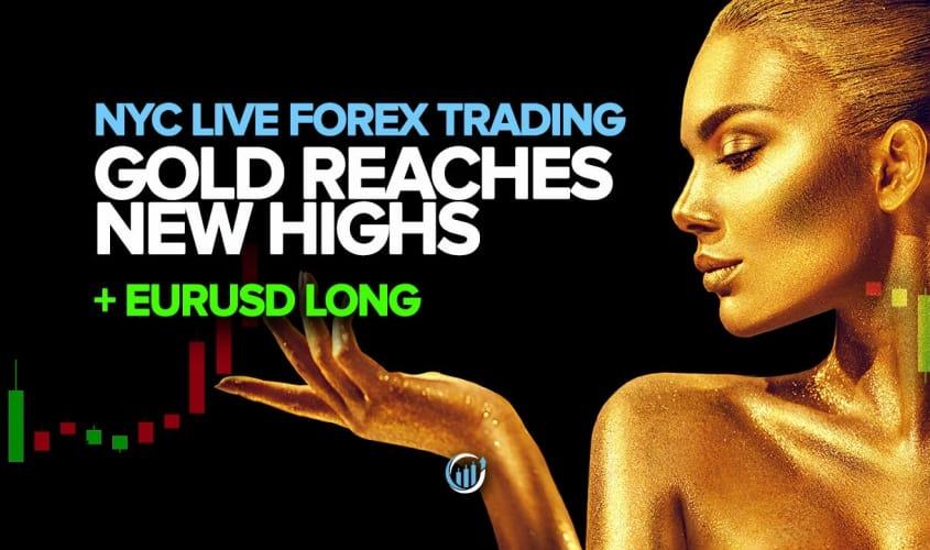 Live Forex Trading - Gold Reaches Historic High + EURUSD Long