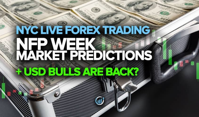 NFP Week Market Predictions (USD Bulls are Back?)