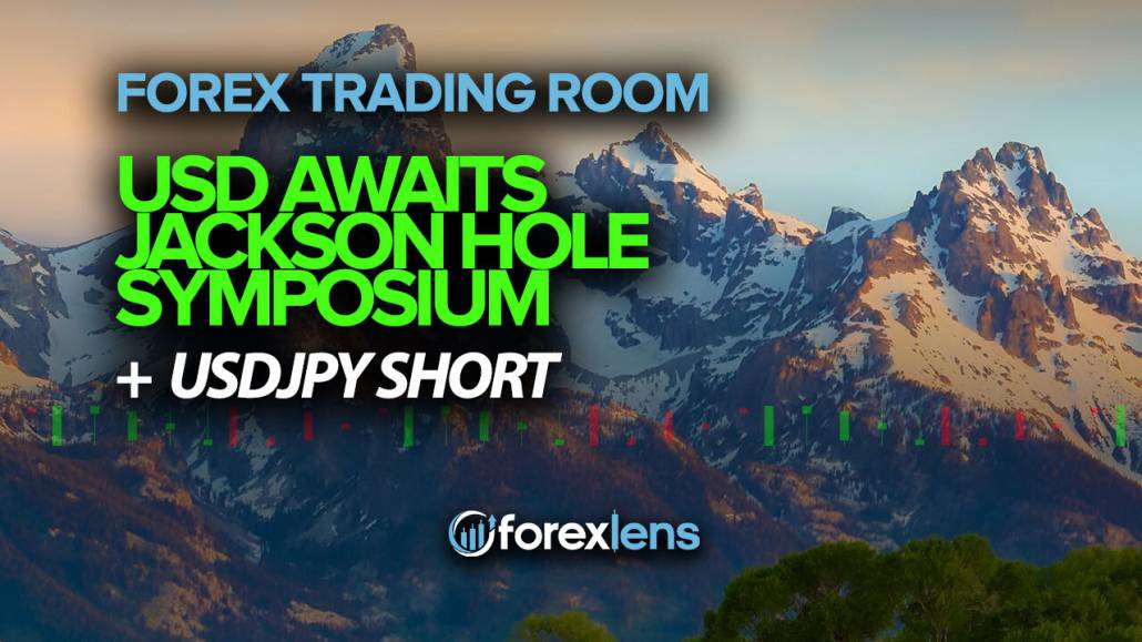 USD Awaits Jackson Hole Symposium + USDJPY Short