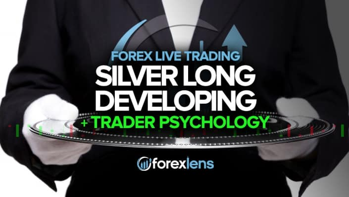 Silver Long Developing and Trader Psychology