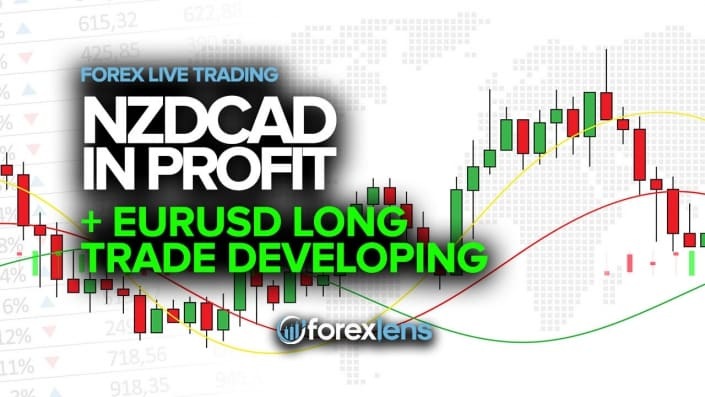 NZDCAD in Profit + EURUSD Long Trade Developing