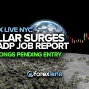 एडीपी जॉब रिपोर्ट + ऑयल लॉन्ग पेंडिंग एंट्री पर डॉलर में उछाल