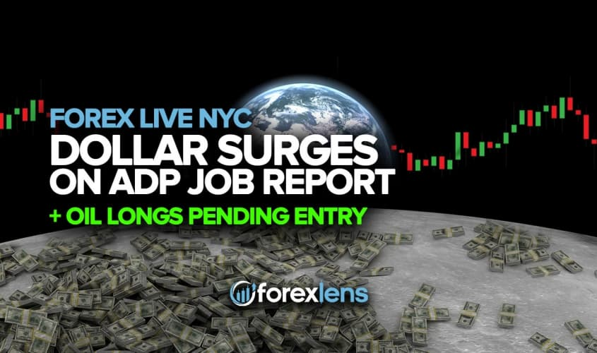 Dollar Surges on ADP Job Report + Oil Longs Pending Entry