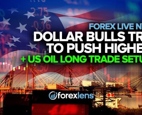Dollar Bulls Try to Push Higher + US Oil Long Trade Setup